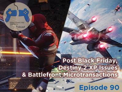 gaming podcast, destiny 2 xp deception, misleading xp gains in destiny 2, battlefront 2 microtransactions, suspended in game purhcases in battlefront 2, ea battlefront 2 issues,